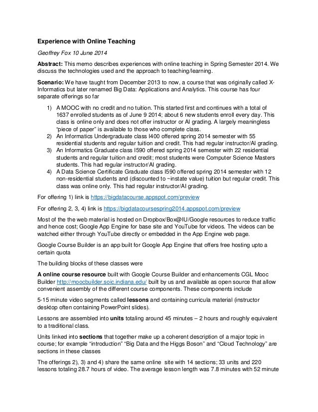 Experience with Online Teaching Geoffrey Fox 10 June 2014 Abstract: This memo describes experiences with online teaching i...