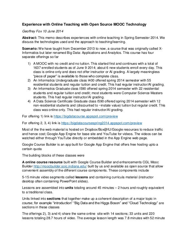 Experience with Online Teaching with Open Source MOOC Technology Geoffrey Fox 10 June 2014 Abstract: This memo describes e...