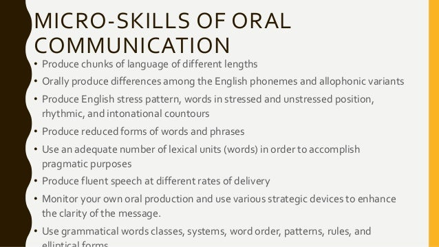 oral communication skills Effective oral communication is a course designed to round out the triad of critical thinking and effective writing the purpose of the effective oral communication component of the core curriculum at kings college is to hone the speaking and presentational skills of each student.