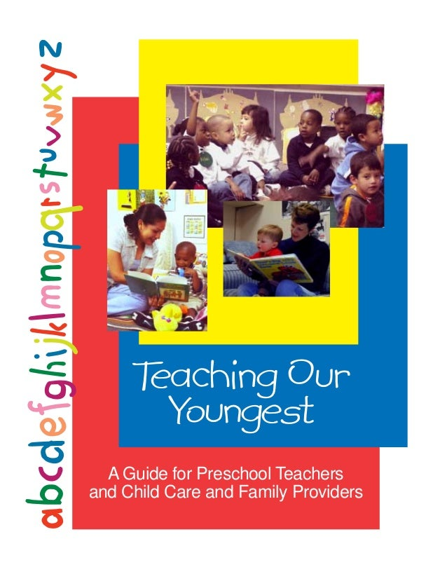 Teaching OurYoungestA Guide for Preschool Teachersand Child Care and Family Providers