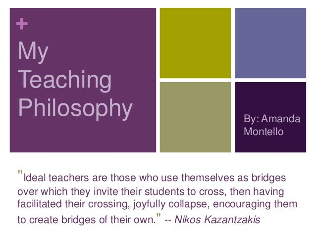 +MyTeachingPhilosophy                                        By: Amanda                                                  M...