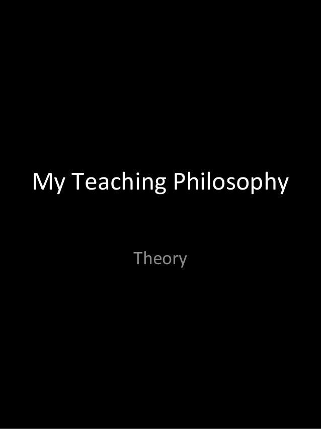 My Teaching Philosophy Theory