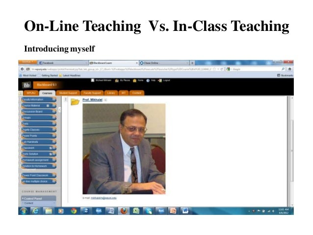 online teacing vs classroom teaching Teaching college courses online vs face-to-face 04/01/01 experiencing a huge demand for college courses taught over the web and not wanting to be swept aside by competitors from the.