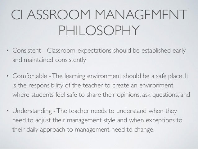 A report on the philosophies of education and a personal classroom management plan