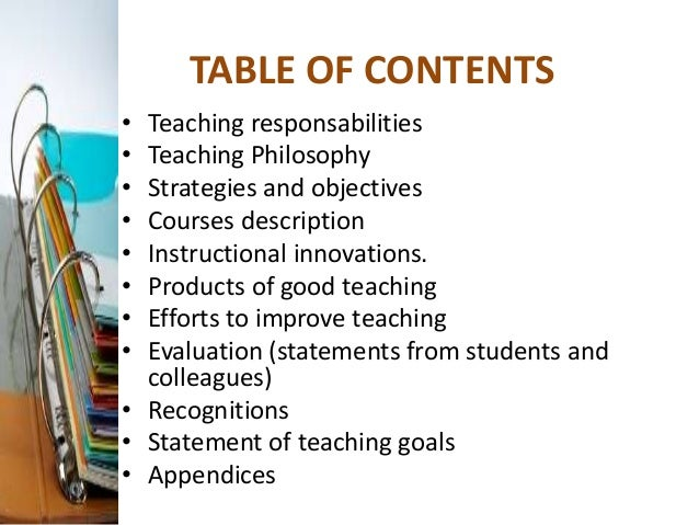TABLE OF CONTENTS • Teaching responsabilities • Teaching Philosophy • Strategies and objectives • Courses description • In...