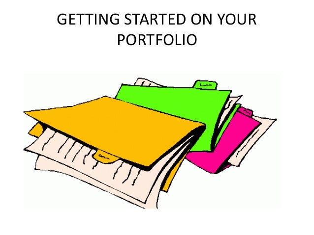GETTING STARTED ON YOUR PORTFOLIO