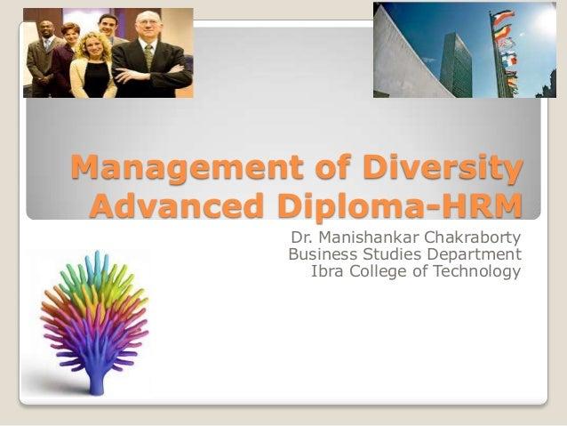 Management of Diversity Advanced Diploma-HRM           Dr. Manishankar Chakraborty           Business Studies Department  ...