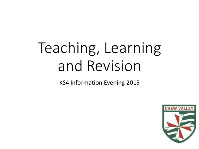 Teaching, Learning and Revision KS4 Information Evening 2015