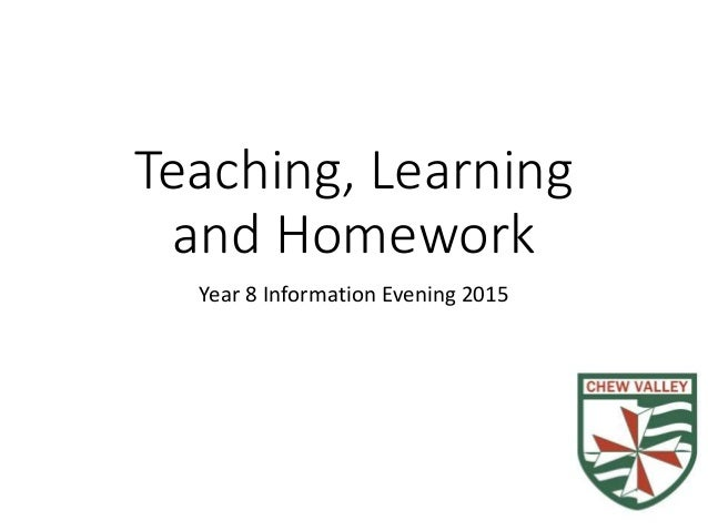 Teaching, Learning and Homework Year 8 Information Evening 2015