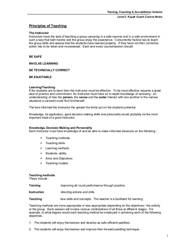 Training, Coaching & Accreditation Scheme  Level 2 Kayak Coach Course Notes  1  Principles of Teaching  The Instructor  In...