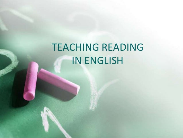 TEACHING READING   IN ENGLISH