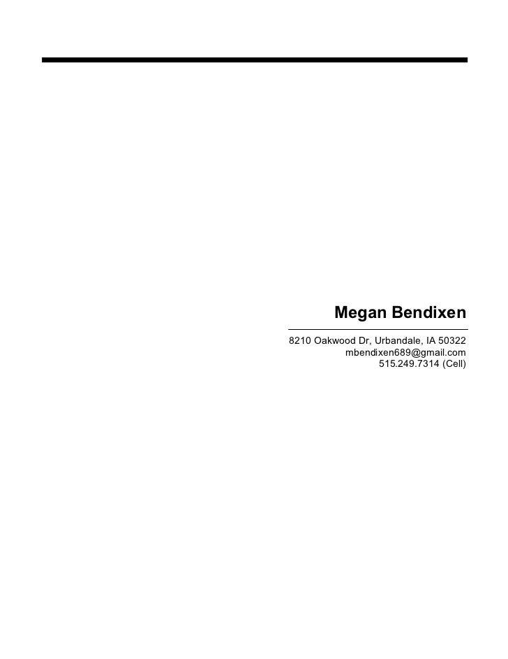 Megan Bendixen         Megan Bendixen8210 Oakwood Dr, Urbandale, IA 50322          mbendixen689@gmail.com                 ...