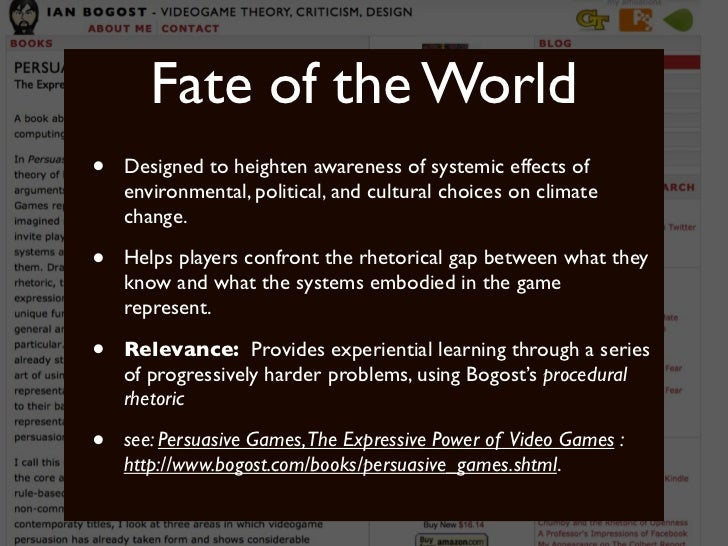 Fate of the World•   Designed to heighten awareness of systemic effects of    environmental, political, and cultural choic...