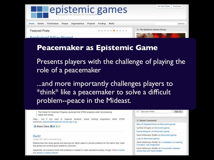 Peacemaker as Epistemic GamePresents players with the challenge of playing therole of a peacemaker...and more importantly ...