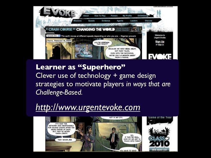 """Learner as """"Superhero""""Clever use of technology + game designstrategies to motivate players in ways that areChallenge-Based..."""