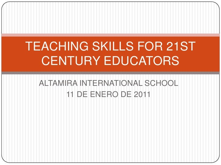 Teaching skills for 21 st century educators