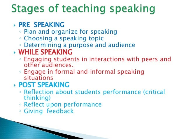 teaching speaking Teaching speaking shout you should have followed the guide to what speaking  skills actually are before tackling this here's a brief recapitulation of the main.