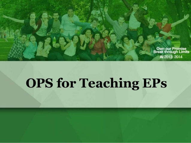 OPS for Teaching EPs