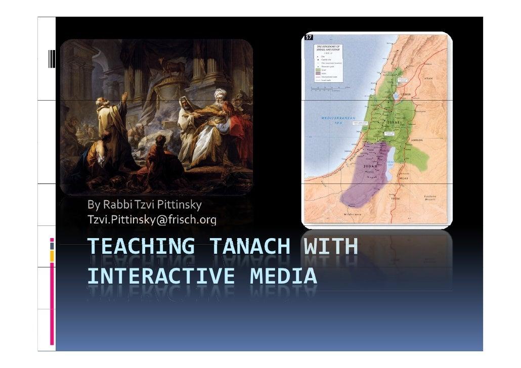 Teaching Tanach with online Media<br />By Rabbi Tzvi Pittinsky<br />Tzvi.Pittinsky@frisch.org<br />