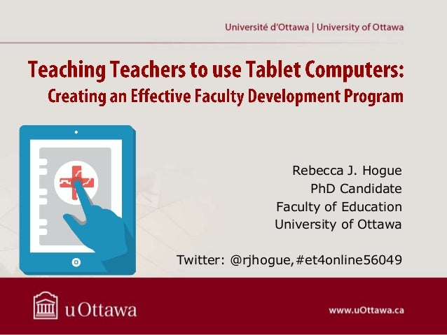 Rebecca J. Hogue PhD Candidate Faculty of Education University of Ottawa Twitter: @rjhogue,#et4online56049