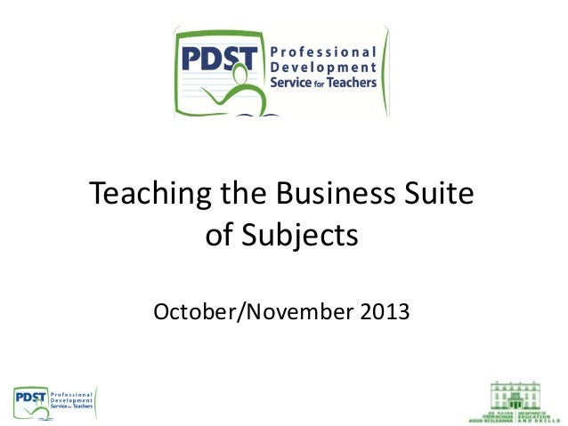 Teaching the Business Suite of Subjects October/November 2013