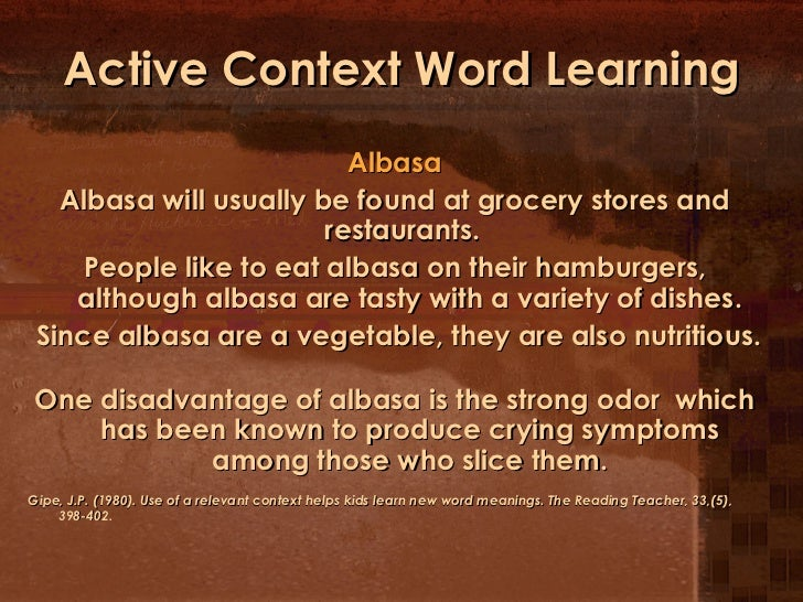 Active Context Word Learning <ul><li>Albasa </li></ul><ul><li>Albasa will usually be found at grocery stores and restauran...