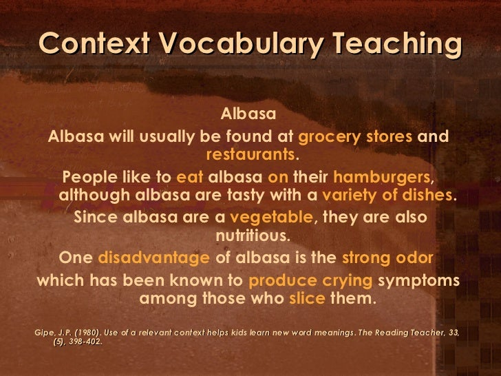 Context Vocabulary Teaching <ul><li>Albasa </li></ul><ul><li>Albasa will usually be found at  grocery stores  and  restaur...