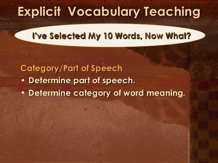 Explicit  Vocabulary Teaching <ul><li>Category/Part of Speech </li></ul><ul><li>Determine part of speech. </li></ul><ul><l...