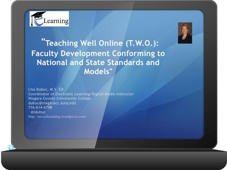 """""""Teaching Well Online (T.W.O.): Faculty Development Conforming to  National and State Standards and               Models""""..."""