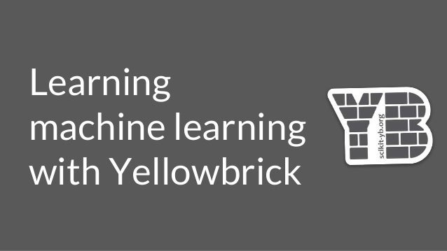 Learning machine learning with Yellowbrick