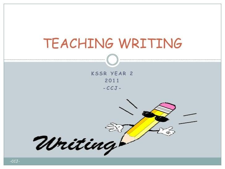 TEACHING WRITING             KSSR YEAR 2                 2011                -CCJ--CCJ-