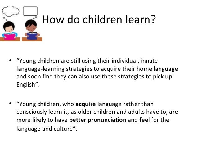 teaching vocabulary to young english learners The questionnaire-based survey aims to scrutinize teachers' common techniques in teaching vocabulary to young learners, general difficulties that they meet in teaching oral interviews and observations serve to elaborate on the information gathered from questionnaires and discover teachers' opinions on how to solve arisen problem in.