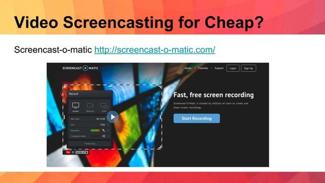 Video Screencasting for Cheap? Screencast-o-matic http://screencast-o-matic.com/