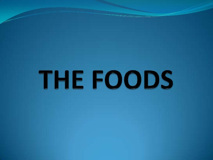 THE FOODS<br />