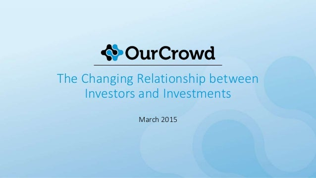 The Changing Relationship between Investors and Investments March 2015