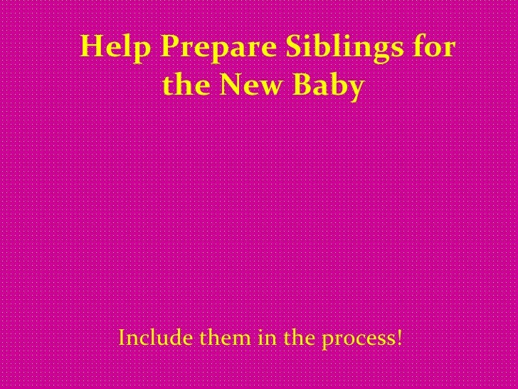 Help Prepare Siblings for the New Baby   Include them in the process!