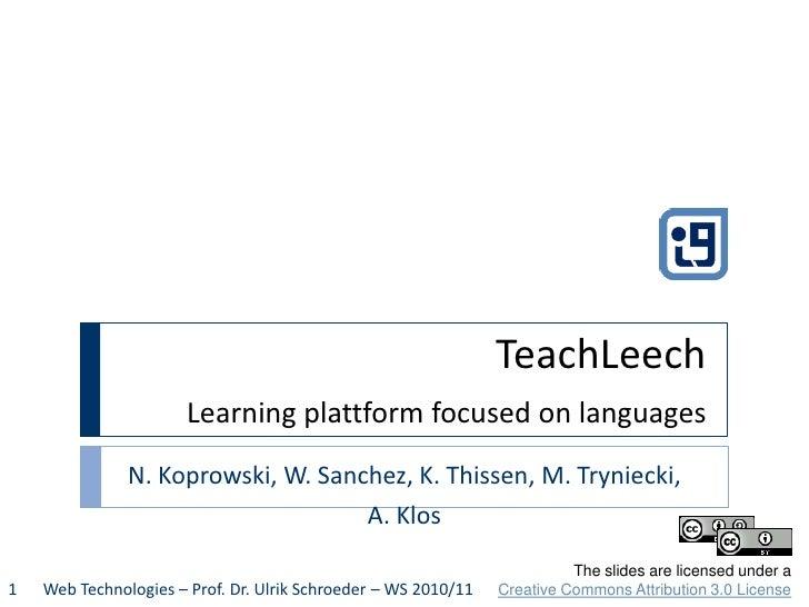TeachLeechLearning plattform focused on languages<br />N. Koprowski, W. Sanchez, K. Thissen, M. Tryniecki, <br />A. Klos<b...