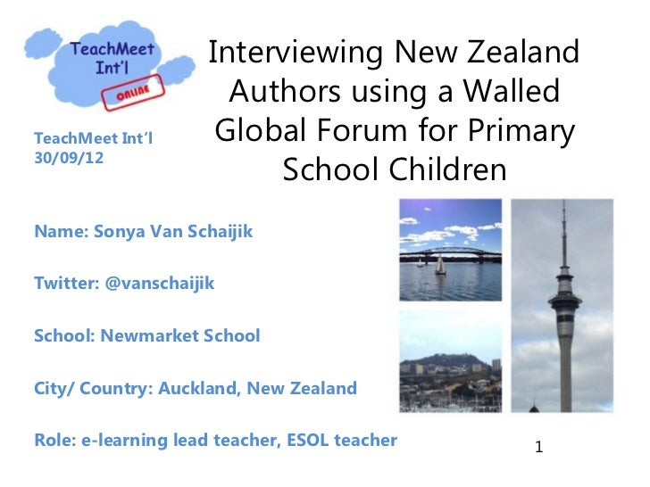 Interviewing New Zealand                      Authors using a WalledTeachMeet Int'l      Global Forum for Primary         ...