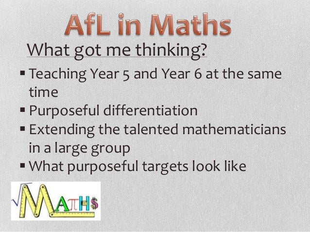 What got me thinking?  Teaching Year 5 and Year 6 at the same time  Purposeful differentiation  Extending the talented ...