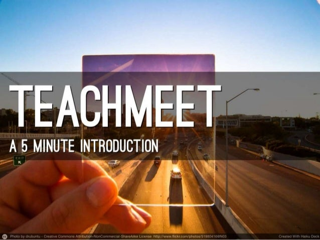 Teachmeet - A 5 min introduction