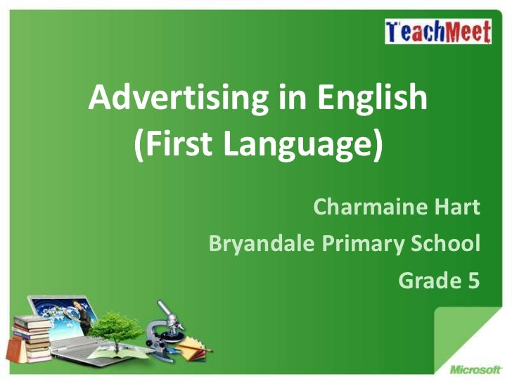 Advertising in English  (First Language)                Charmaine Hart       Bryandale Primary School                     ...