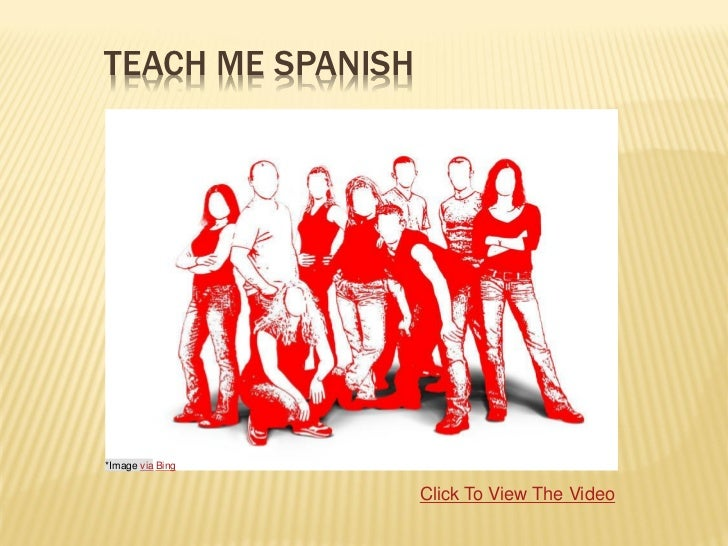 TEACH ME SPANISH*Image via Bing                   Click To View The Video