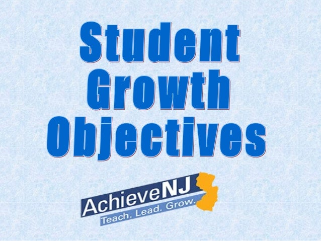 Multiple Measures for Evaluating Teachers AchieveNJ (TEACHNJ Act) These measures include components of both student achiev...