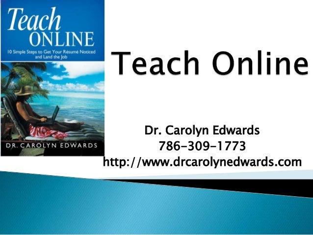 Dr. Carolyn Edwards 786-309-1773 http://www.drcarolynedwards.com