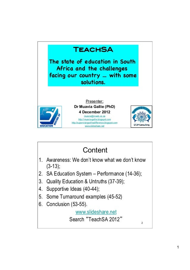 TeachSA!    The state of education in South       Africa and the challenges    facing our country … with some             ...