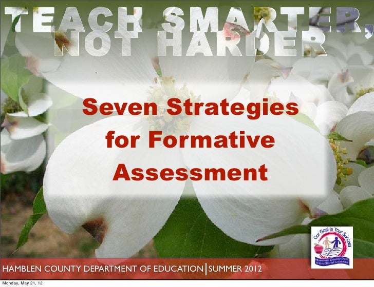 Seven Strategies                      for Formative                       AssessmentHAMBLEN COUNTY DEPARTMENT OF EDUCATION...