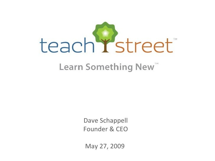 Dave Schappell Founder & CEO  May 27, 2009