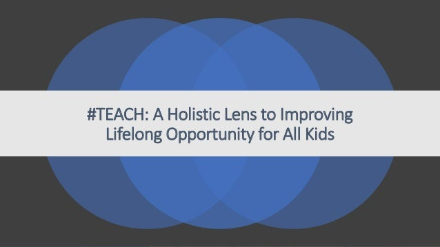 #TEACH: A Holistic Lens to Improving Lifelong Opportunity for All Kids
