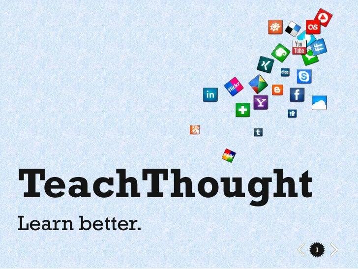 TeachThoughtLearn better.                1
