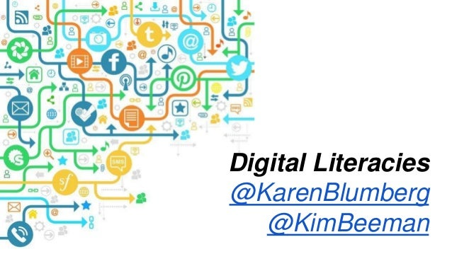 Digital Literacies @KarenBlumberg @KimBeeman